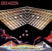 Eros Mazzon - Headshrinker